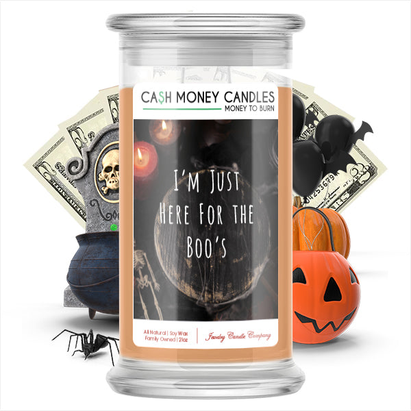 I'm just here for boo's Cash Money Candle