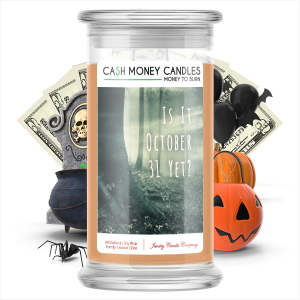 Is it october 31 yet? Cash Money Candle