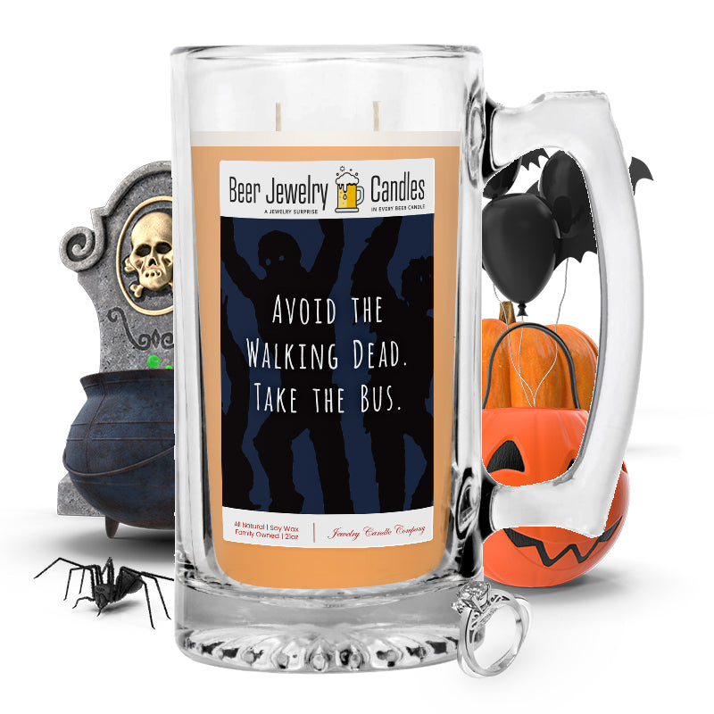 Avoid the walking dead. Take the bus Beer Jewelry Candle