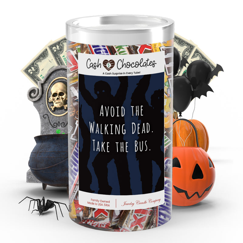 Avoid the walking dead. Take the bus Cash Chocolates