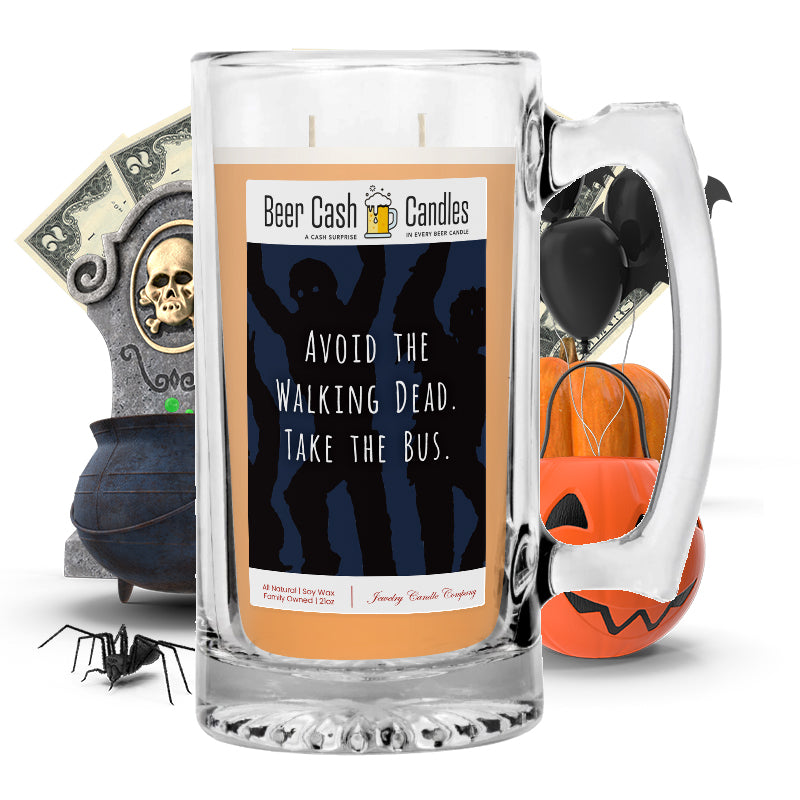 Avoid the walking dead. Take the bus Beer Cash Candle