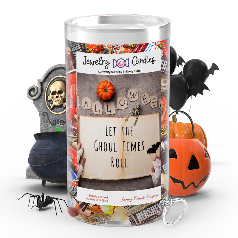 Let the ghoul times roll Jewelry Candy