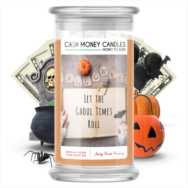 Let the ghoul times roll Cash Money Candle