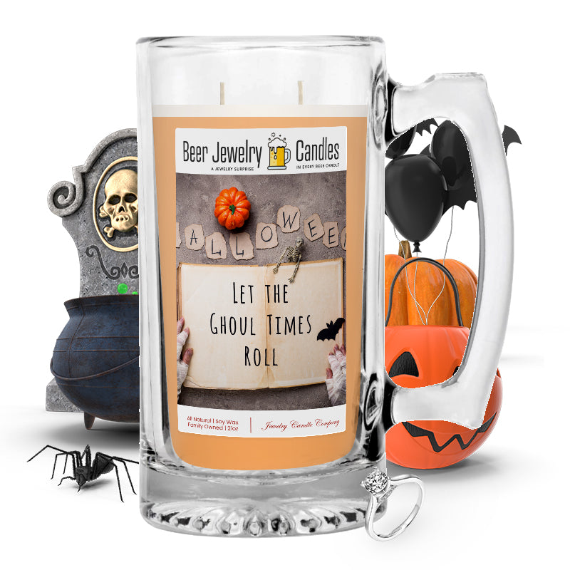 Let the ghoul times roll Beer Jewelry Candle