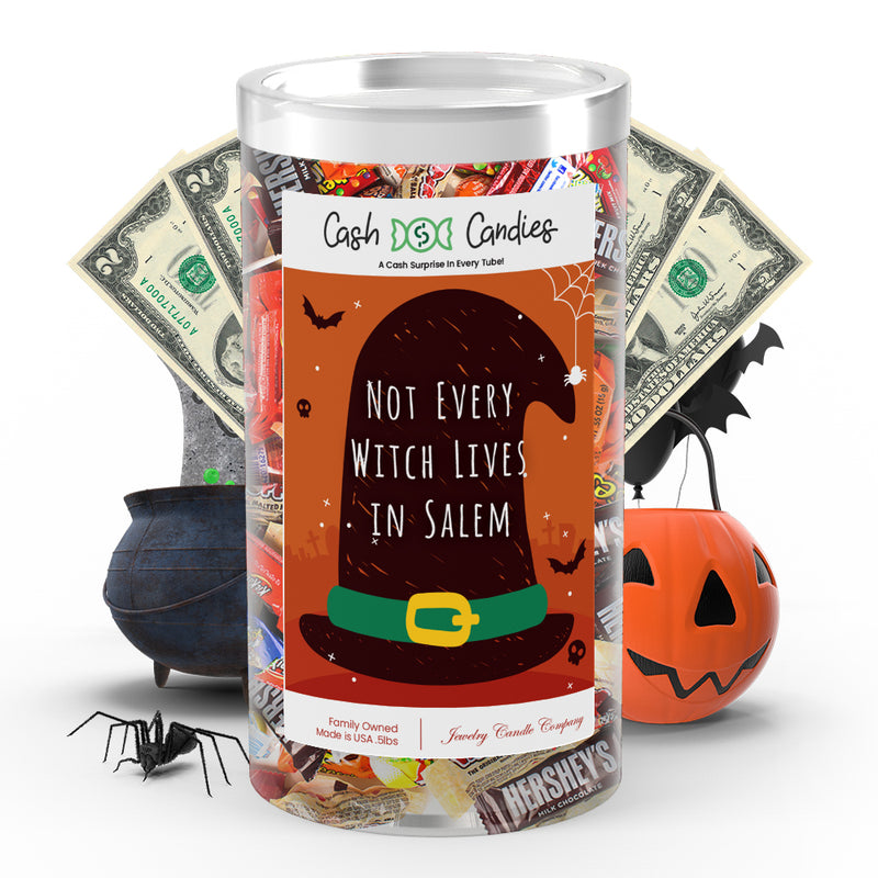 Not every witch lives in salem Cash Candy
