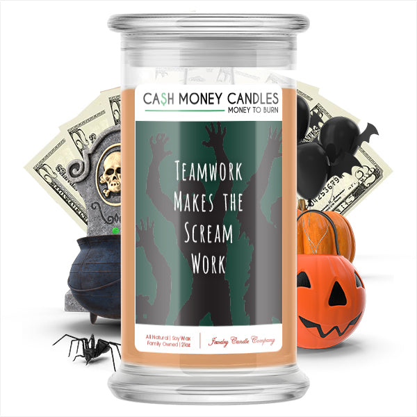Teamwork makes the scream work Cash Money Candle