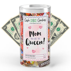 Mom You are the Queen Cash Candy