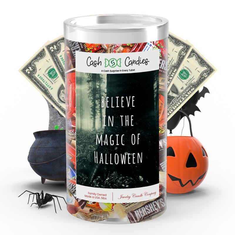 Believe in the magic of halloween Cash Candy