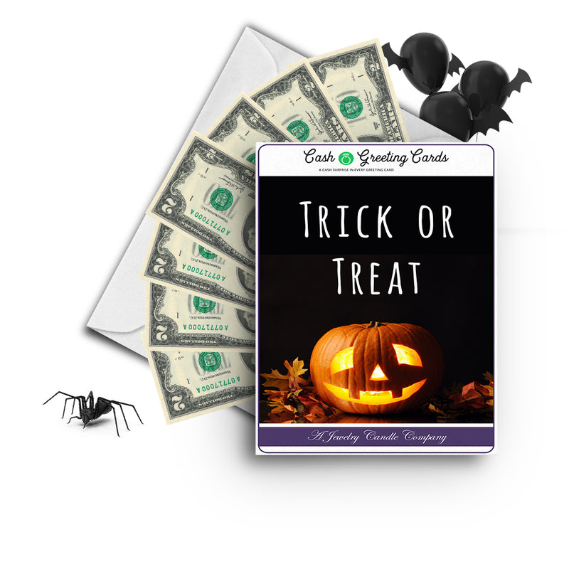 Trick or treat Cash Greetings Card