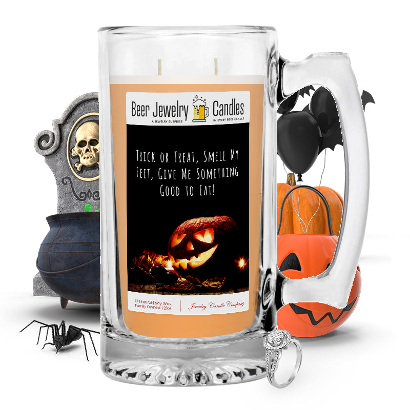 Trick or treat, smell my feet, give me something to eat! Beer Jewelry Candle