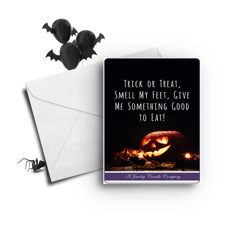 Trick or treat, smell my feet, give me something to eat! Greetings Card