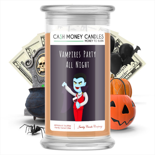 Vampires party all night Cash Money Candle