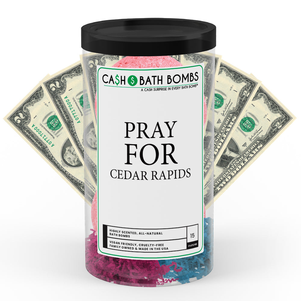 Pray For Cedar Rapids Cash Bath Bomb Tube