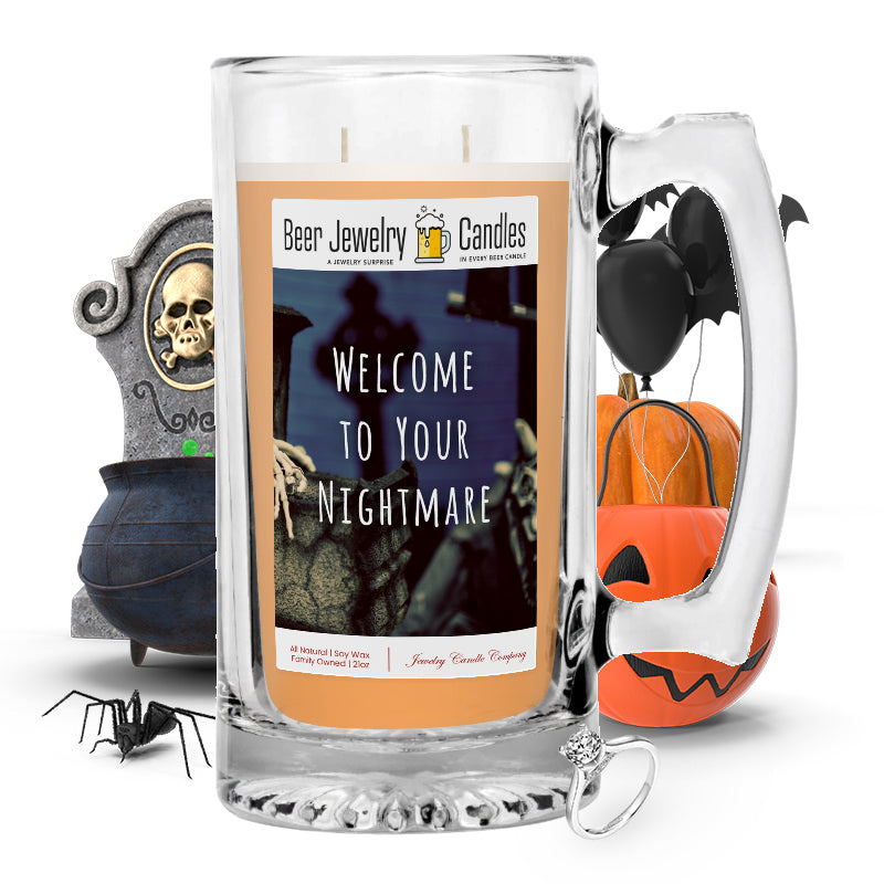Welcome to your nightmare Beer Jewelry Candle