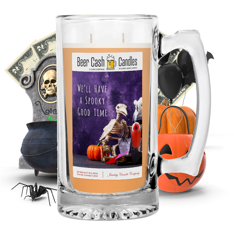 We'll have a spooky good time Beer Cash Candle