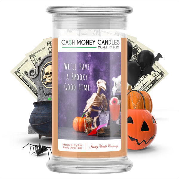 We'll have a spooky good time Cash Money Candle
