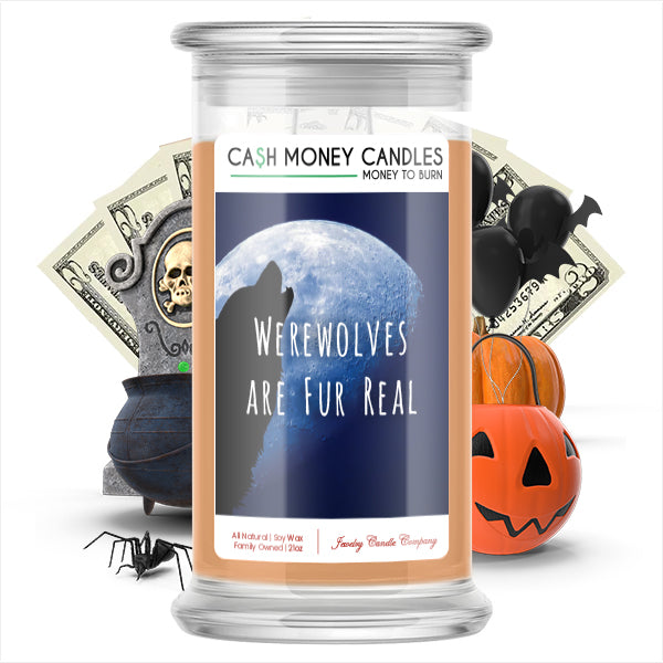Werewolves are fur real Cash Money Candle