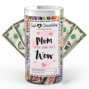 Mom Upside Down Spells Wow Cash Chocolates