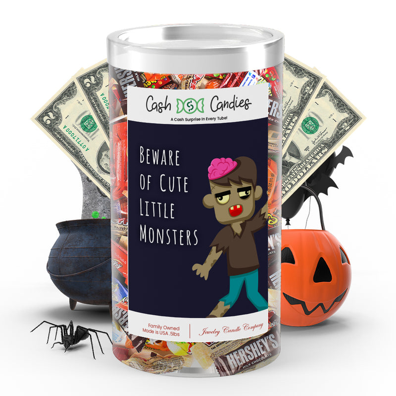 Beware of cut little monsters Cash Candy