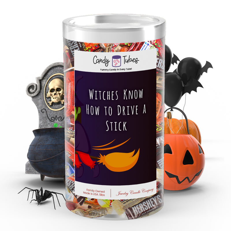 Witches know how to drive a stick Candy