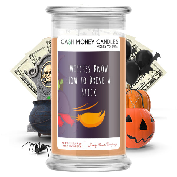 Witches know how to drive a stick Cash Money Candle