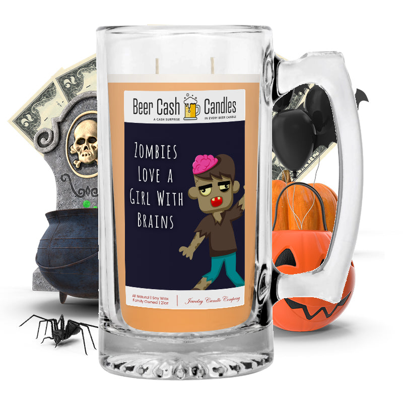 Zombies love a girl with brains Beer Cash Candle
