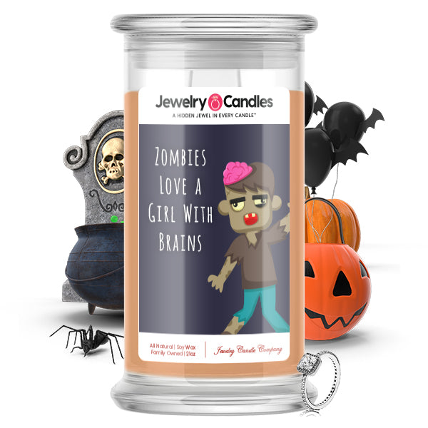 Zombies love a girl with brains Jewelry Candle