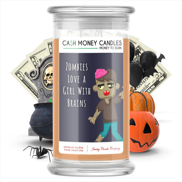Zombies love a girl with brains Cash Money Candle