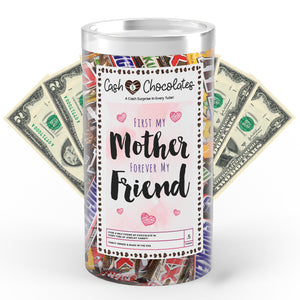 First My Mother Forever My Friend Cash Chocolates