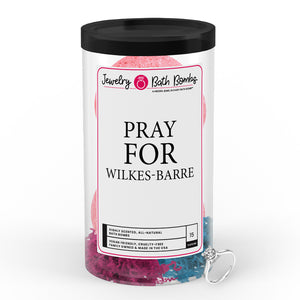 Pray For Wilkes-Barre Jewelry Bath Bomb