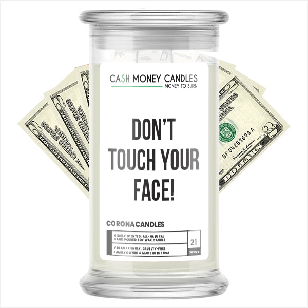 DON'T TOUCH YOUR FACE! Cash Money Candle