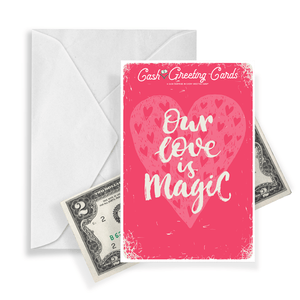 Our Love Is Magic | Valentine's Day Cash Greeting Card®-Cash Greeting Cards-The Official Website of Jewelry Candles - Find Jewelry In Candles!
