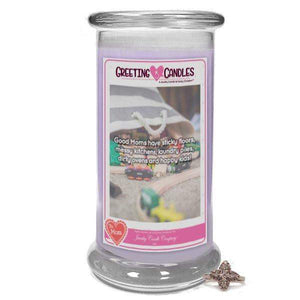 Good Moms Have Sticky Floors, Messy Kitchens, Laundry Piles, Dirty Ovens, And Happy Kids! | Jewelry Greeting Candle-First my Mother, forever my friend. - Jewelry Greeting Candle-The Official Website of Jewelry Candles - Find Jewelry In Candles!