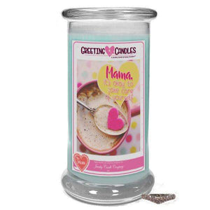 Mama, It's Okay To Take Care Of Yourself | Jewelry Greeting Candle-First my Mother, forever my friend. - Jewelry Greeting Candle-The Official Website of Jewelry Candles - Find Jewelry In Candles!