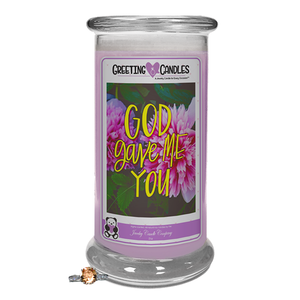 "God Gave Me You | Jewelry Greeting Candle-""All that I am or hope to be, I owe to my Mother."" - Abraham Lincoln Jewelry Greeting Candle-The Official Website of Jewelry Candles - Find Jewelry In Candles!"
