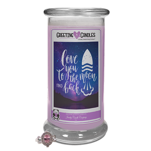 "Love You To The Moon & Back | Jewelry Greeting Candle-""All that I am or hope to be, I owe to my Mother."" - Abraham Lincoln Jewelry Greeting Candle-The Official Website of Jewelry Candles - Find Jewelry In Candles!"