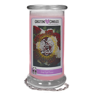 "Save The Date | Jewelry Greeting Candle-""All that I am or hope to be, I owe to my Mother."" - Abraham Lincoln Jewelry Greeting Candle-The Official Website of Jewelry Candles - Find Jewelry In Candles!"