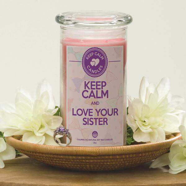 Keep Calm and Love Your Sister - Keep Calm Candles-Keep Calm Candles-The Official Website of Jewelry Candles - Find Jewelry In Candles!