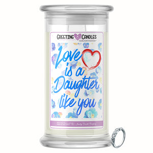 Love Is A Daughter Like You Jewelry Greeting Candle