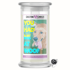 "You Had Me At ""Woof!"" Jewelry Greeting Candles"