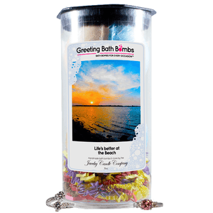 Life's better at the Beach | Greeting Bath Bombs®-Jewelry Bath Bombs-The Official Website of Jewelry Candles - Find Jewelry In Candles!