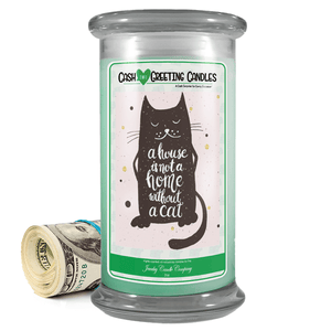 A House Is Not A Home Without A Cat | Cash Greeting Candle-Cash Greeting Candles-The Official Website of Jewelry Candles - Find Jewelry In Candles!