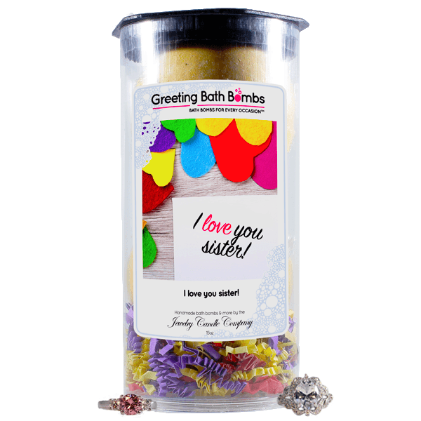 I Love You Sister! | Greeting Bath Bombs®-Jewelry Bath Bombs-The Official Website of Jewelry Candles - Find Jewelry In Candles!