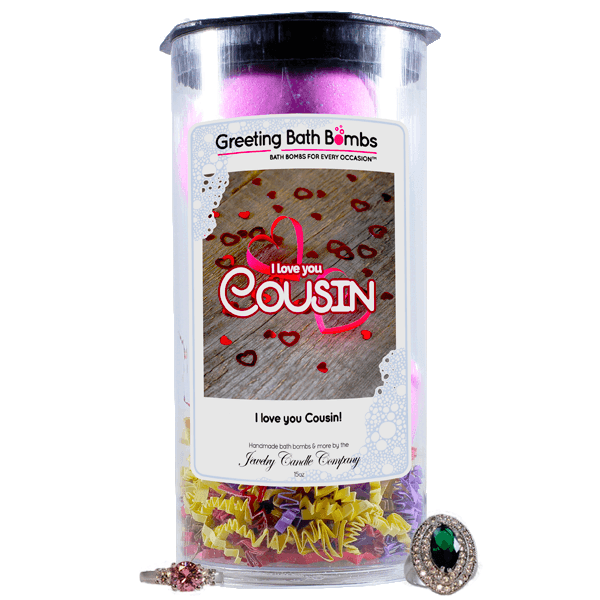 I Love You Cousin! | Greeting Bath Bombs®-Jewelry Bath Bombs-The Official Website of Jewelry Candles - Find Jewelry In Candles!