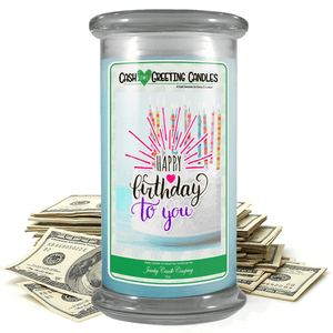 Happy Birthday To You | Cash Greeting Candle-Cash Greeting Candles-The Official Website of Jewelry Candles - Find Jewelry In Candles!