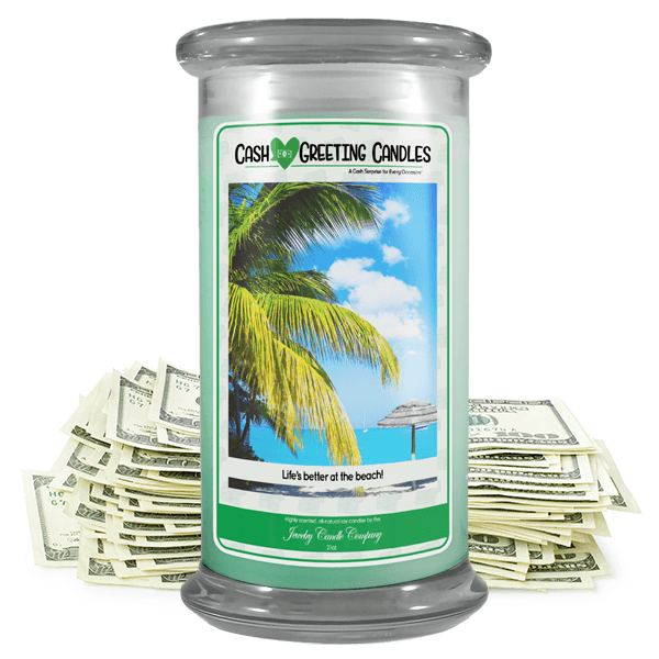 Life's Better At The Beach! | Cash Greeting Candle-Cash Greeting Candles-The Official Website of Jewelry Candles - Find Jewelry In Candles!