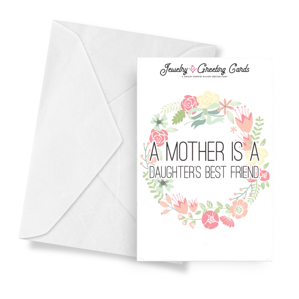 A Mother Is A Daughter's Best Friend | Mother's Day Jewelry Greeting Cards®-Jewelry Greeting Cards-The Official Website of Jewelry Candles - Find Jewelry In Candles!