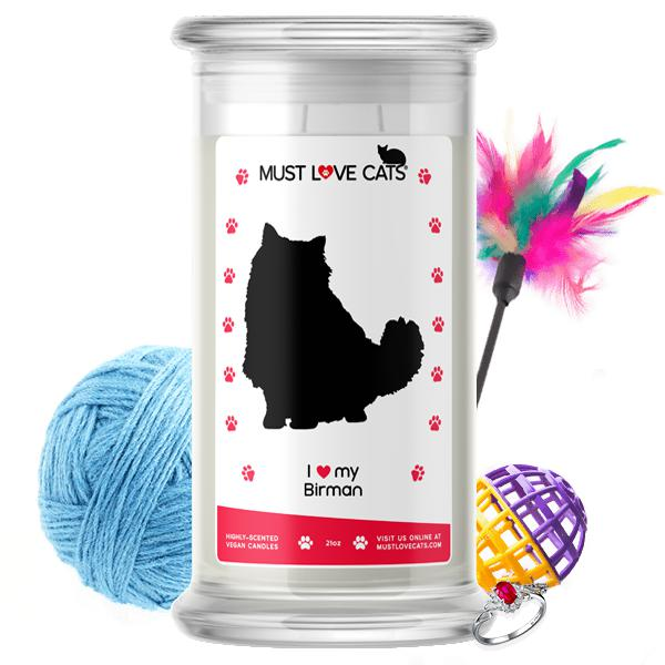 I Love My Birman | Must Love Cats® Candle-Must Love Cats® Candle-The Official Website of Jewelry Candles - Find Jewelry In Candles!