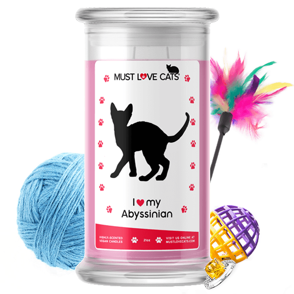 I Love My Abyssinian | Must Love Cats® Candle-Must Love Cats® Candle-The Official Website of Jewelry Candles - Find Jewelry In Candles!