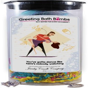 You've Gotta Dance Like There's Nobody Watching | Greeting Bath Bombs®-Jewelry Bath Bombs-The Official Website of Jewelry Candles - Find Jewelry In Candles!